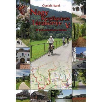 Nagy kerékpáros túrakönyv V.